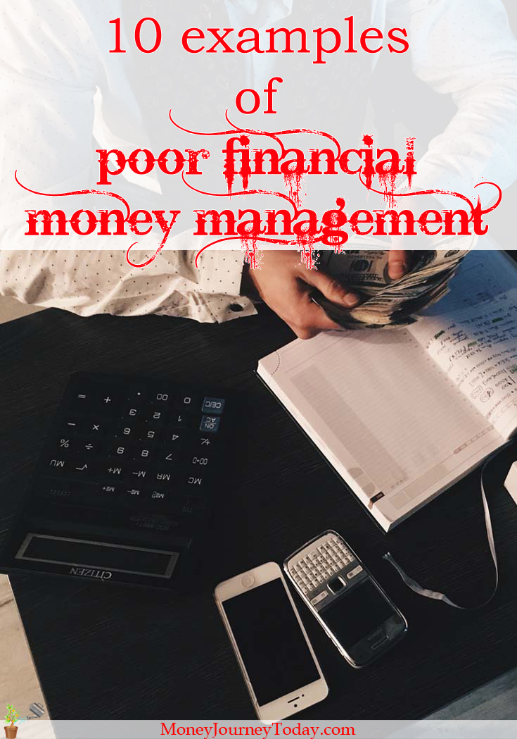 Bad budgeting could lead to serious financial and lifestyle consequences. What are the most common examples of poor financial money management?