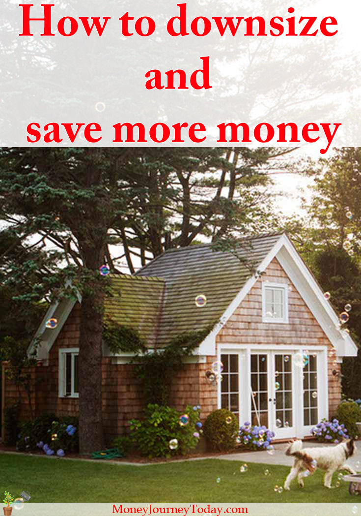 Regardless of how your lifestyle is designed, if you're looking to boost your financial nest egg, you need learn how to downsize and save more money!