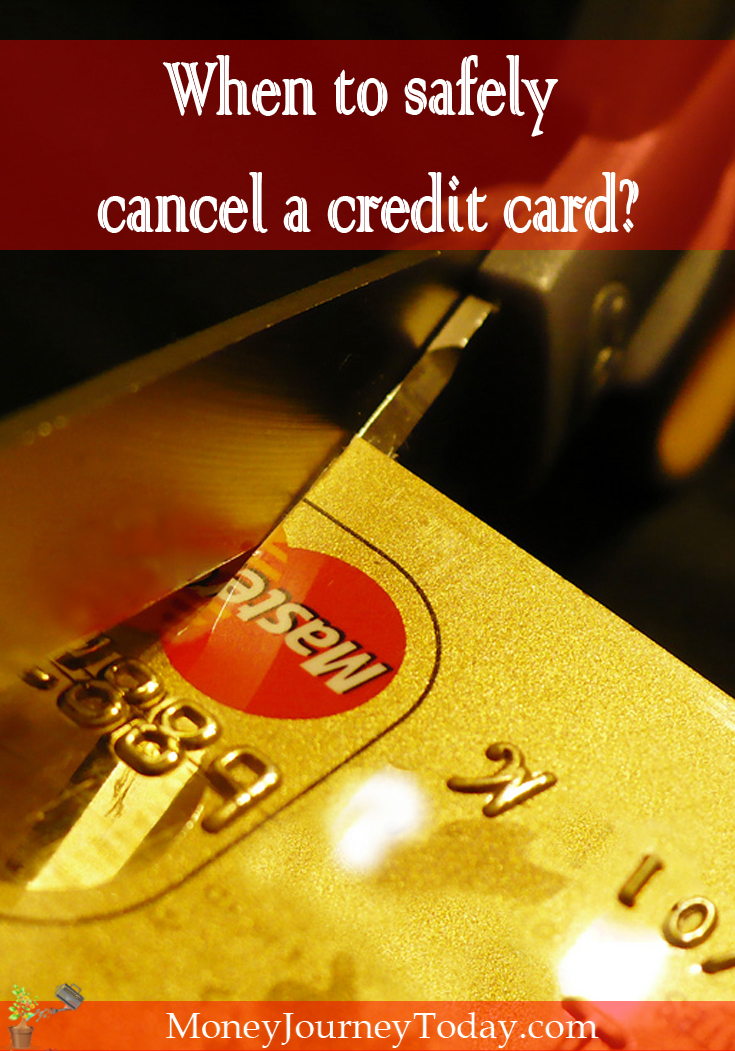 Many argue about the dangers of using credit cards, others praise the benefits. So how do you know when to safely cancel a credit card?