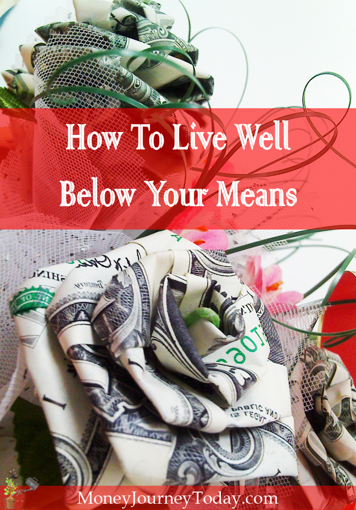 Live well below your means? Learn how to spend less money, save more and become financially independent by living below your means.