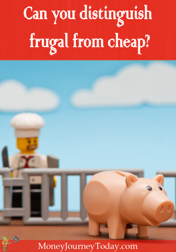 There's a fine line between being meticulous with finances and being downright stingy. Do you know where you stand? Can you distinguish frugal from cheap?