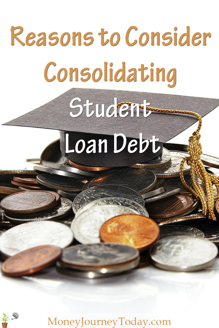 Reasons Consider Consolidating Student Loan Debt