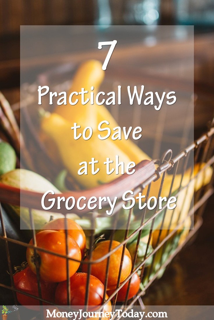 7 Practical ways to save at the grocery store