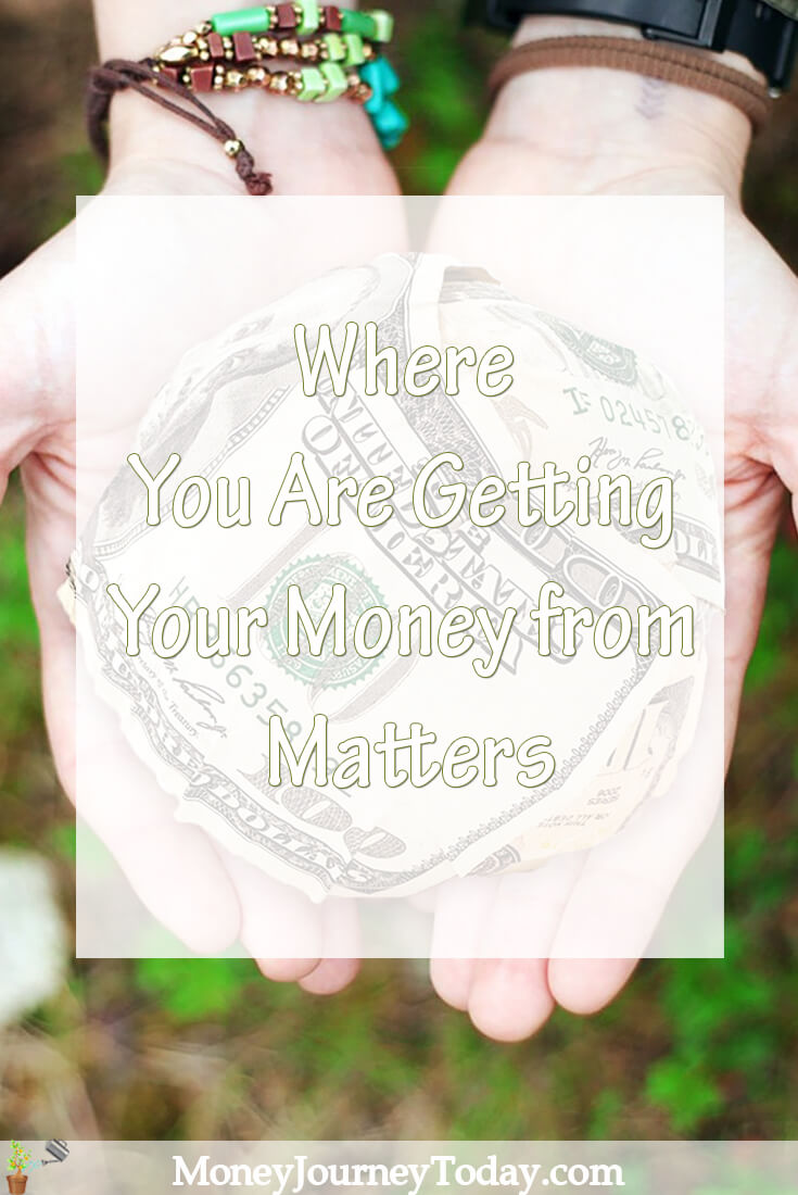 Where You Are Getting Your Money from Matters
