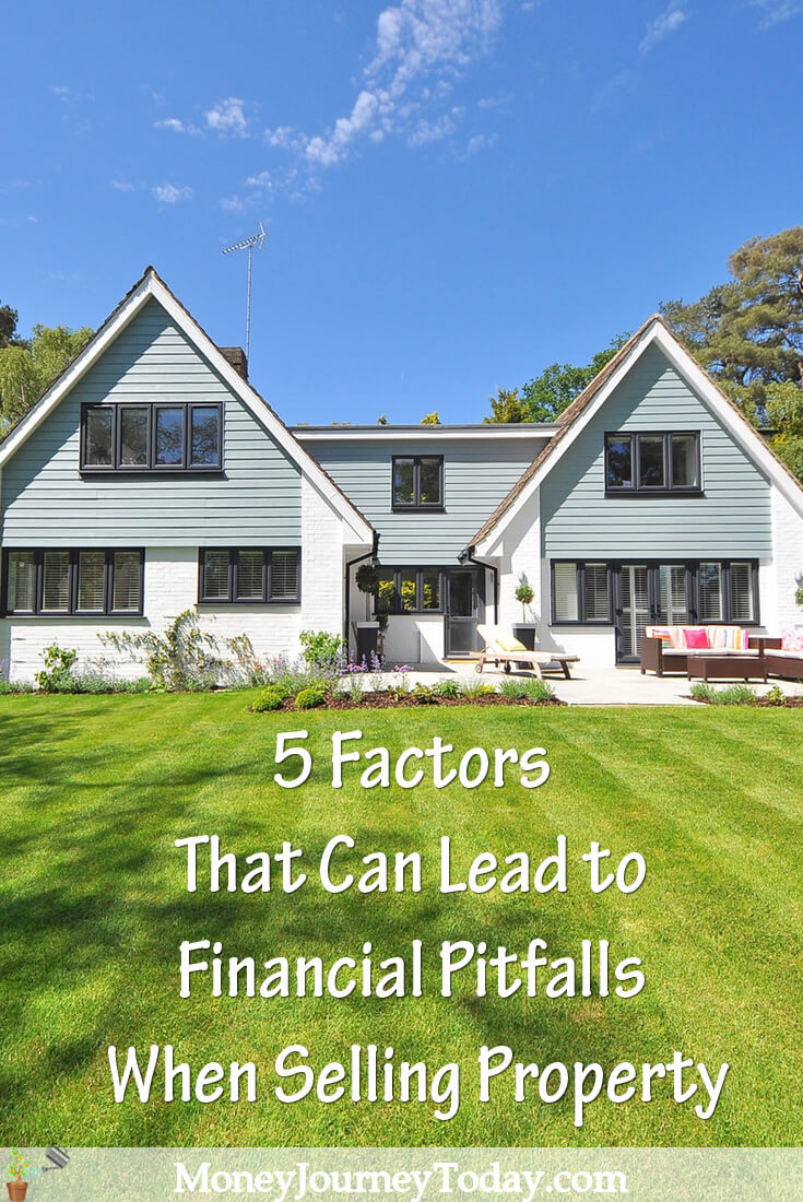 5 Factors That Can Lead to Financial Pitfalls When Selling Property