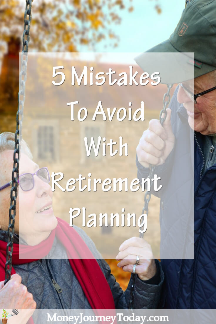 5 Mistakes To Avoid With Retirement Planning