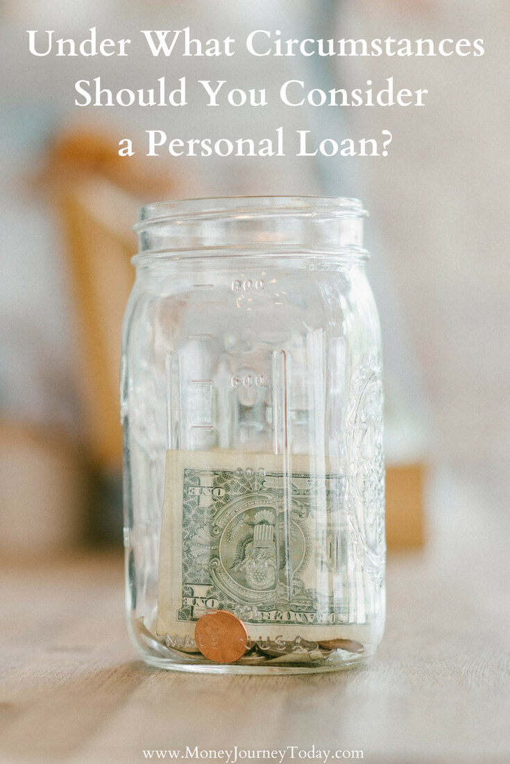 Under What Circumstances Should You Consider a Personal Loan
