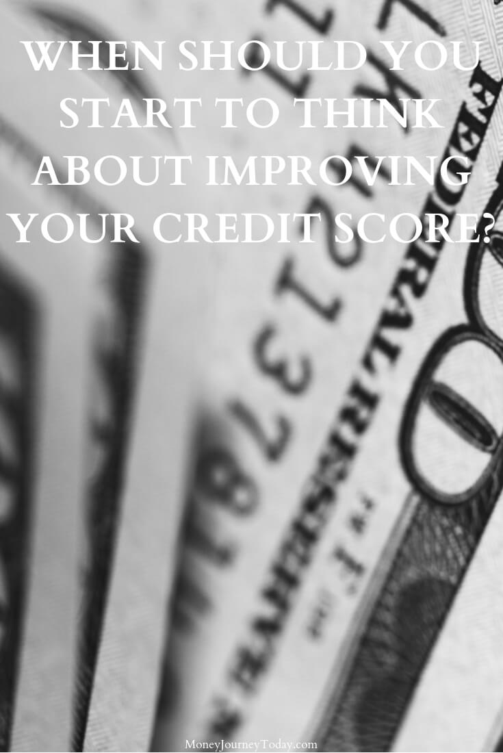 When Should You Start to Think About Improving Your Credit Score