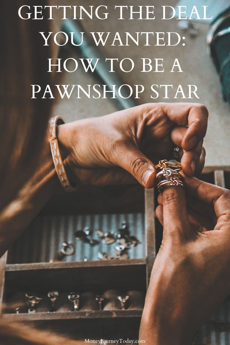 Getting the Deal You Wanted How to Be a Pawnshop Star