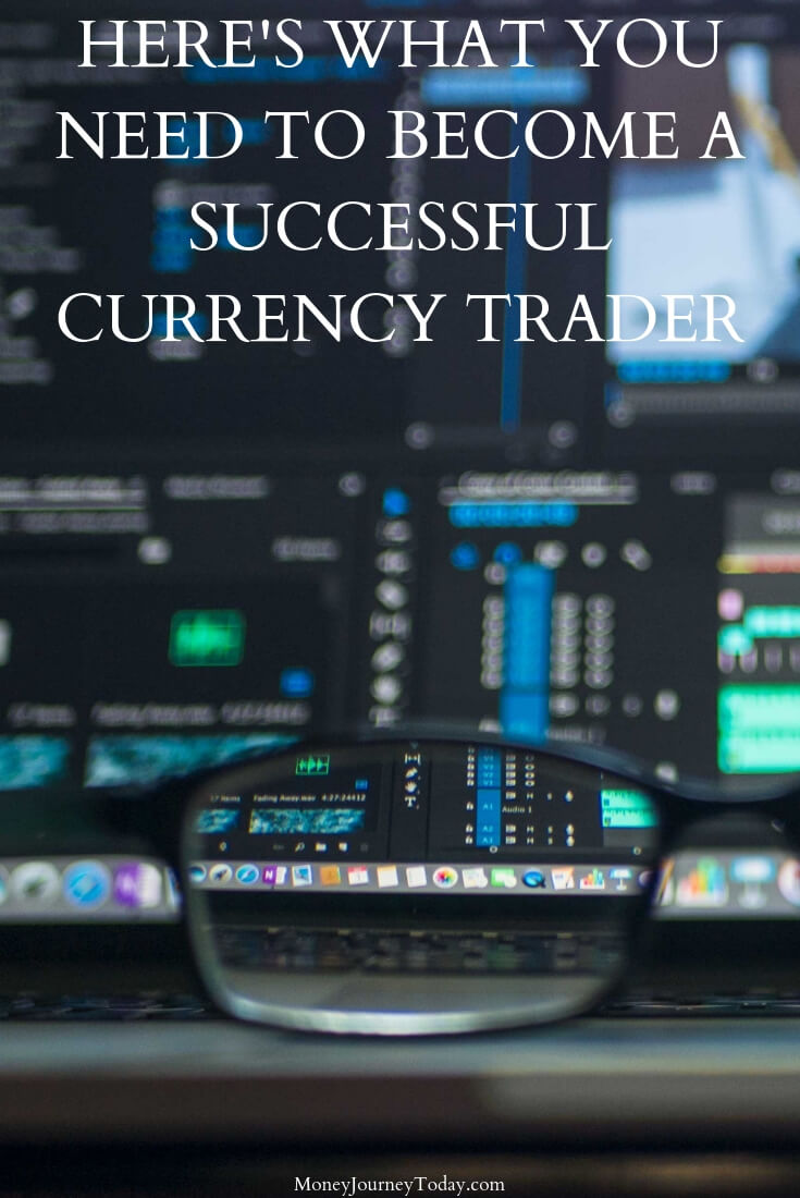 What You Need To Become A Successful Currency Trader