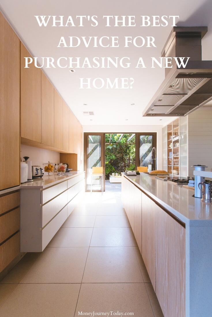 What's the best advice for purchasing a new home