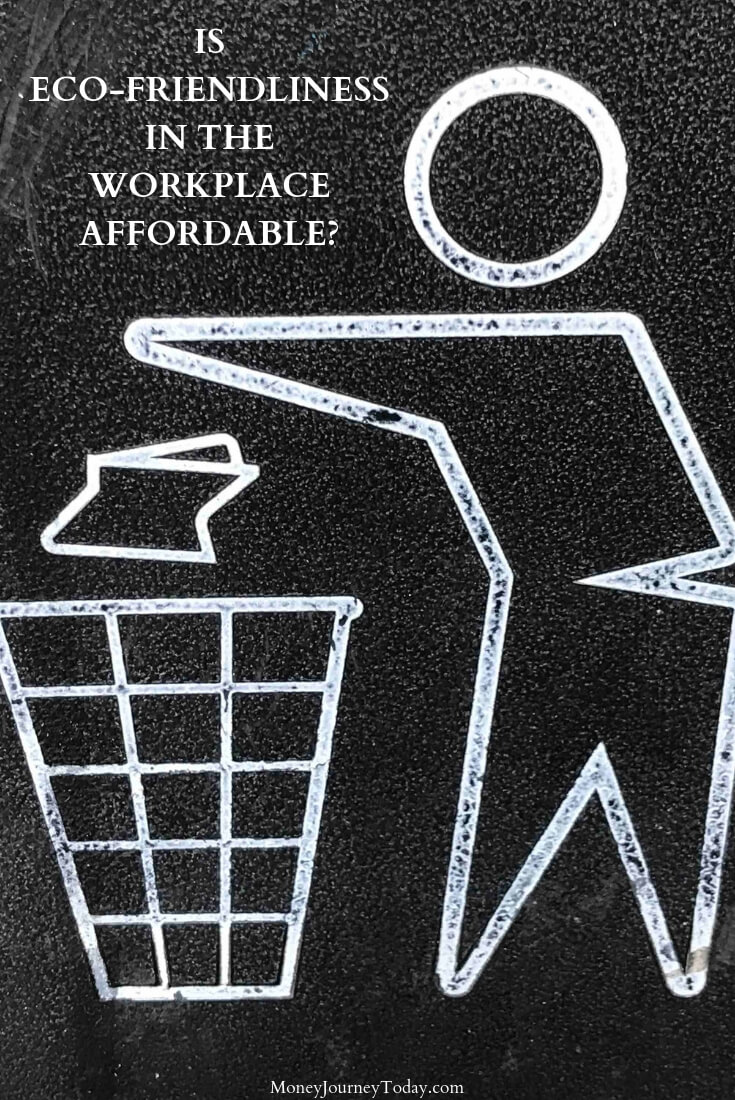 Is Eco-Friendliness in the Workplace Affordable